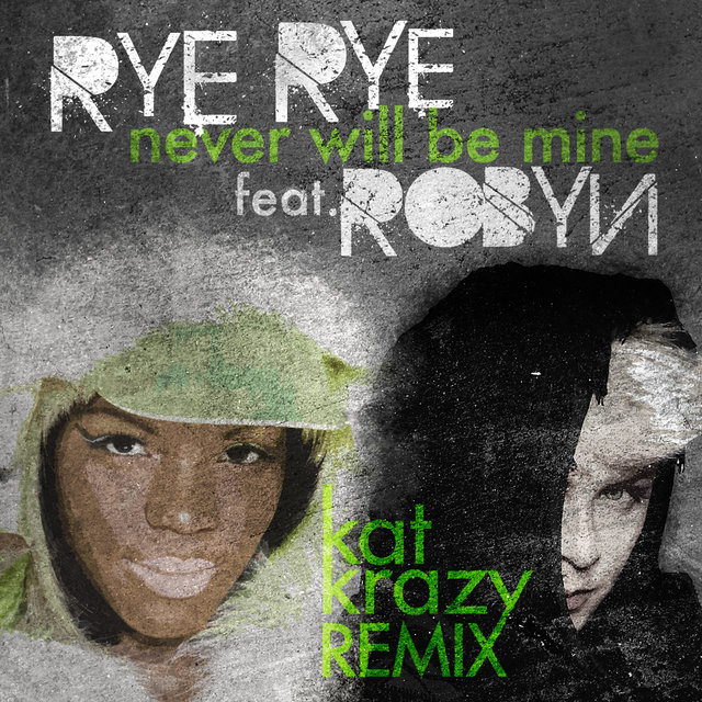 Never Will Be Mine (Kat Krazy Remix)