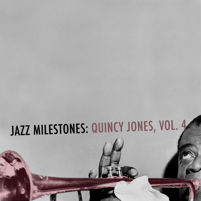Jazz Milestones: Quincy Jones, Vol. 4