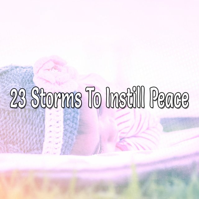 23 Storms to Instill Peace