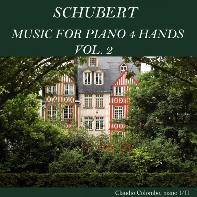 Schubert: Music for Piano 4 Hands, Vol. 2