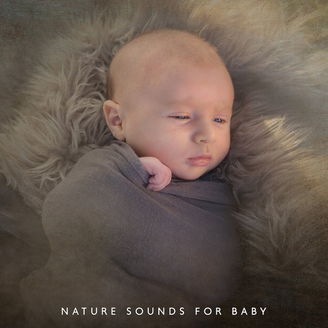 Nature Sounds for Baby – Healing Music for Sleep, Relaxation, Soothing Lullabies for Baby, Cradle Songs, Nature Music, Pure Therapy