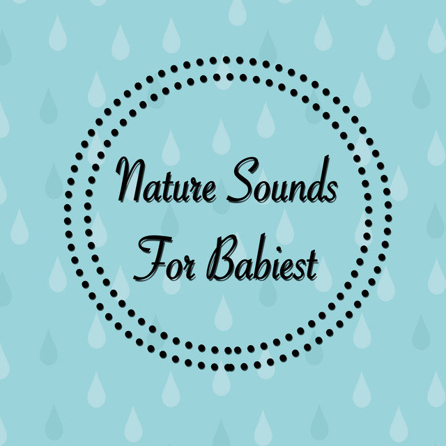 Nature Sounds for Babies