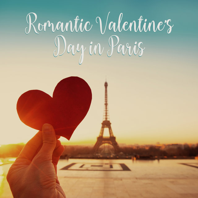 Romantic Valentine's Day in Paris – Piano Jazz Soft Melodies for Couples, Making Love Music 2019