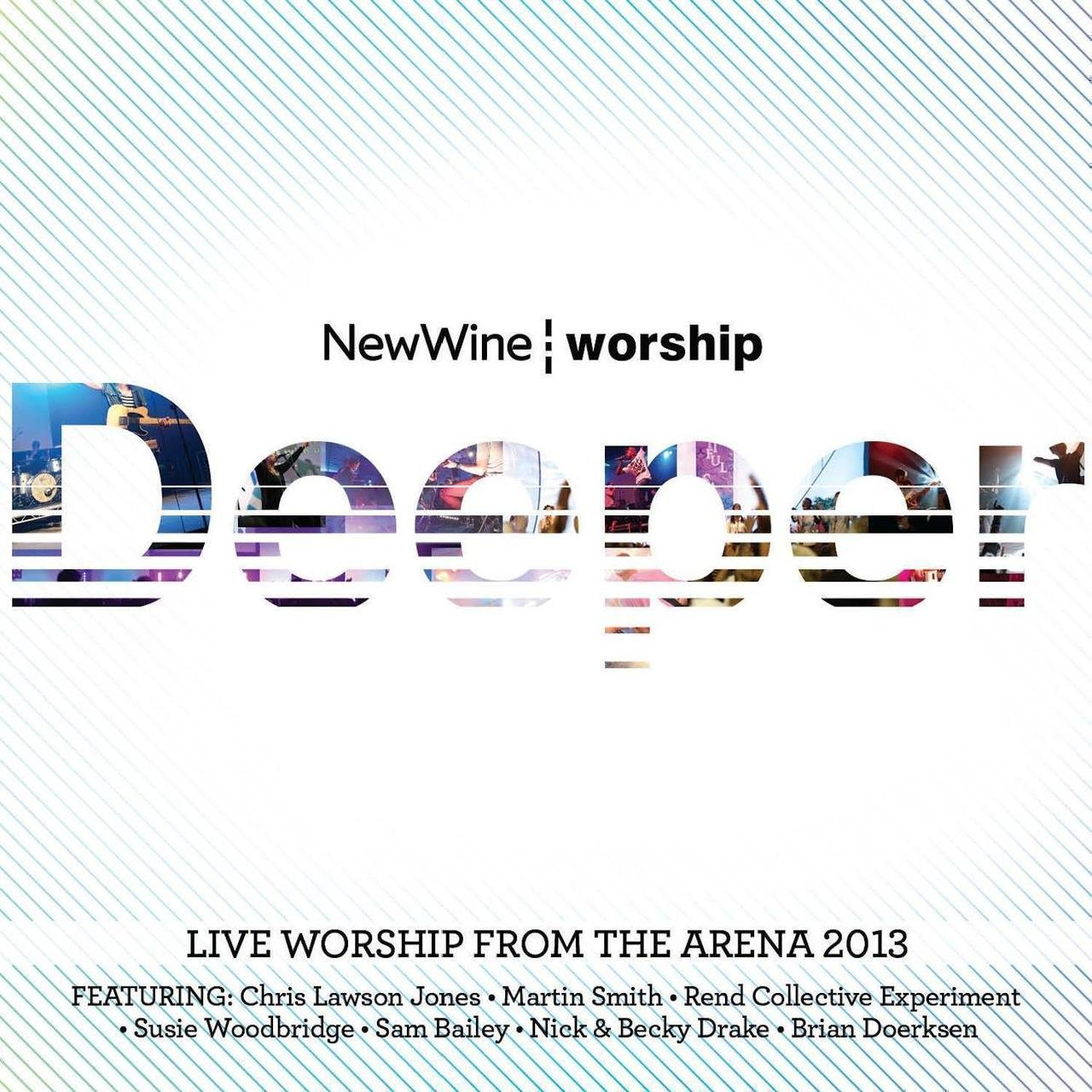 Deeper: Live Worship from the Arena 2013