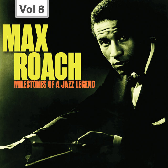 Milestones of a Jazz Legend - Max Roach, Vol. 8