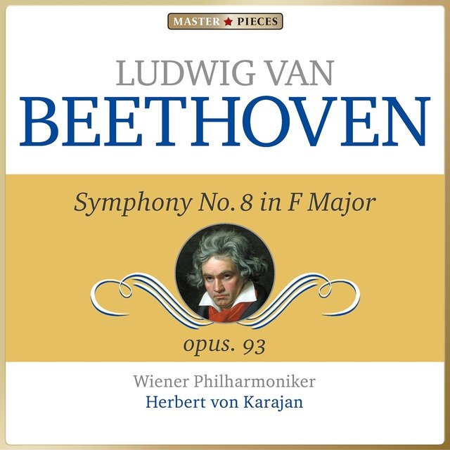 Masterpieces Presents Ludwig van Beethoven: Symphony No. 8 in F Major, Op. 93