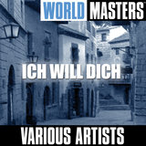 World Masters: Ich Will Dich