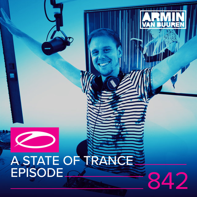 A State Of Trance Episode 842