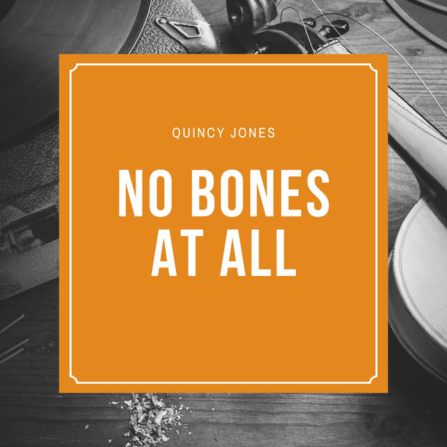No Bones At All