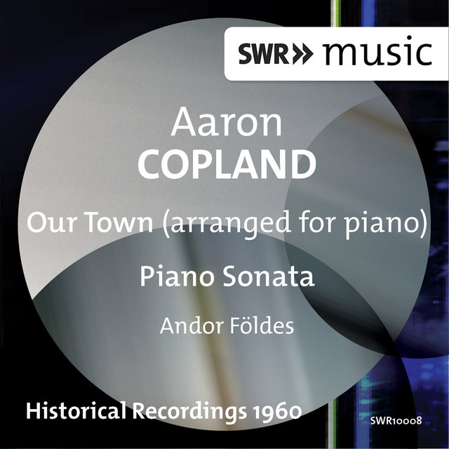 Copland: Our Town (Version for Piano) & Piano Sonata