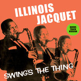 Illinois Jacquet Swing's the Thing (Bonus Track Version)