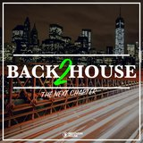 Back 2 House - The Next Chapter
