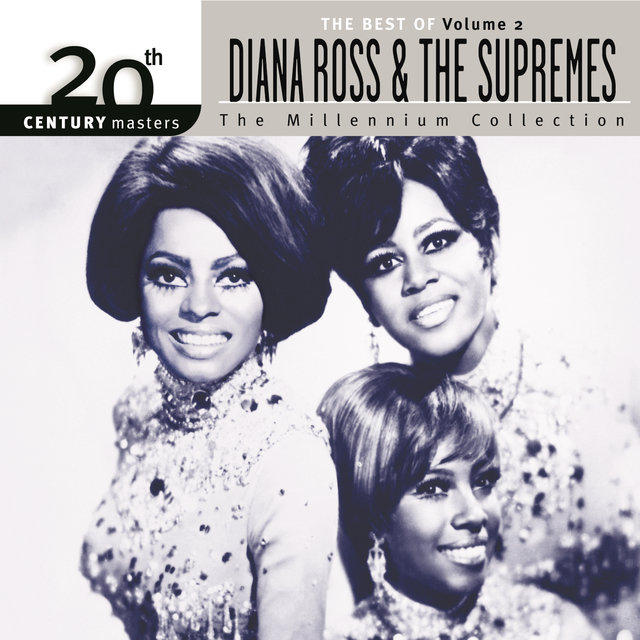 Listen To 20th Century Masters The Millennium Collection Best Of Diana Ross Supremes Vol 2 By On Tidal