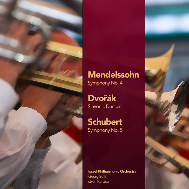 Mendelssohn: Symphony No. 4 - Dvořák: Slavonic Dances - Schubert: Symphony No. 5 (Digitally Remastered)