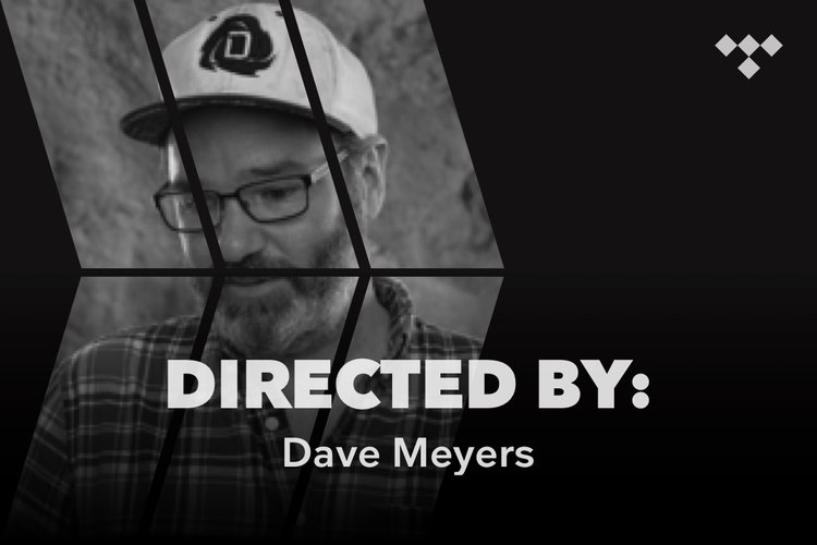 Directed By: Dave Meyers