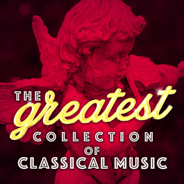 The Greatest Collection of Classical Music