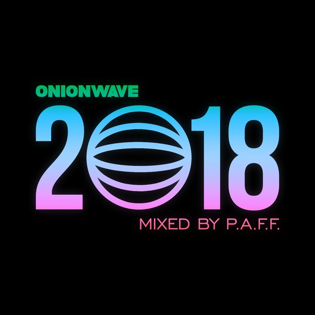 ONIONWAVE 2018 (Mixed by P.A.F.F.)