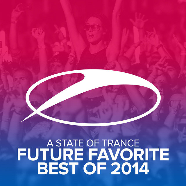 A State Of Trance - Future Favorite Best Of 2014