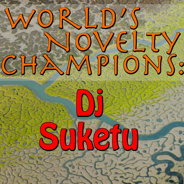 World's Novelty Champions: Dj Suketu