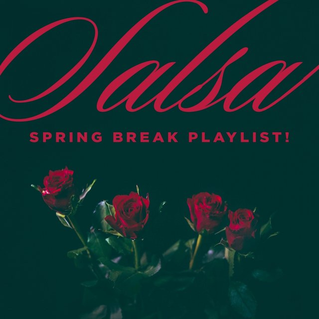 Salsa Spring Break Playlist!