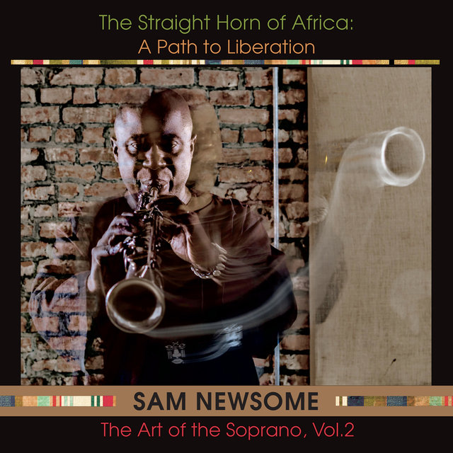 The Straight Horn of Africa: A Path to Liberation (The Art of the Soprano, Vol. 2)