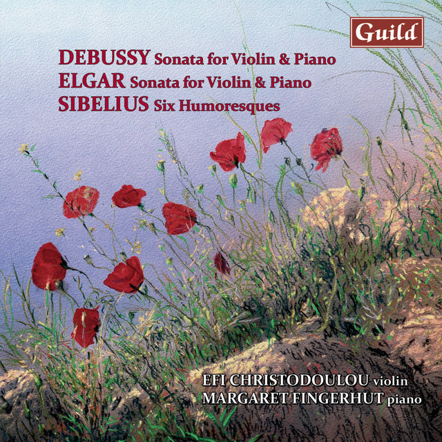 Debussy: Sonata in G Minor, L. 140 - Elgar: Sonata E Minor, Op. 82 - Sibelius: Six Humoresques, Op. 87 & 89