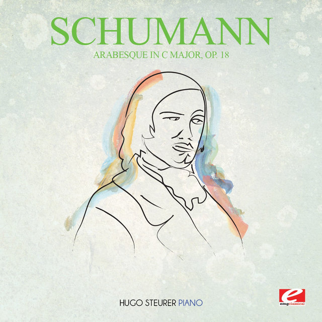 Schumann: Arabesque in C Major, Op. 18 (Digitally Remastered)