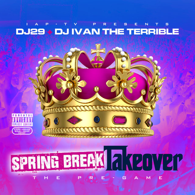 IAP-TV Presents DJ29 + DJ Ivan the Terrible: Spring Break Takeover