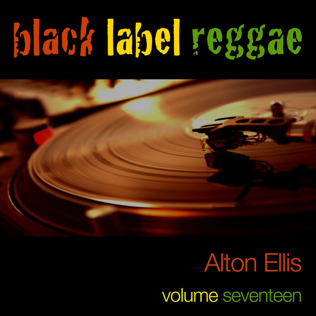 Black Label Reggae-Alton Ellis-Vol. 17