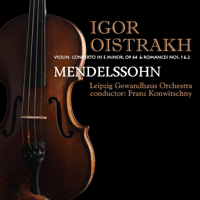 Mendelssohn: Violin Concerto in E Minor, Op. 64 & Beethoven: Romances Nos. 1 & 2