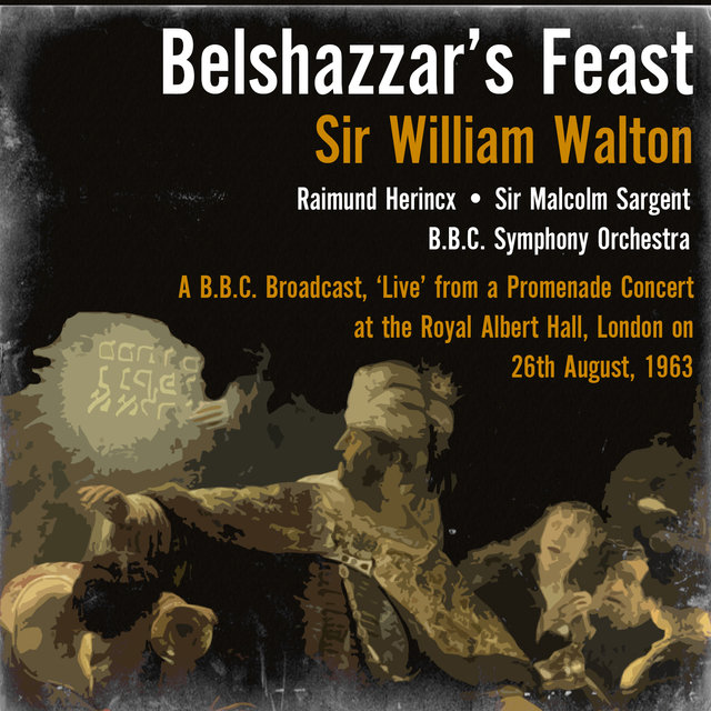 Sir William Walton: Belshazzar's Feast (Cantata)