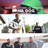 Imma Dog (feat. Mike Sherm & Nef the Pharaoh)