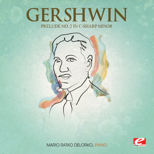 Gershwin: Prelude No. 2 in C-Sharp Minor (Digitally Remastered)