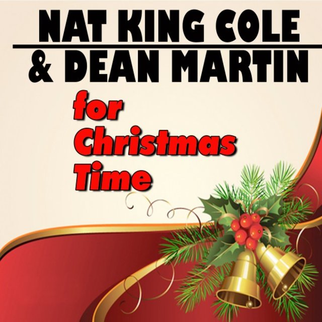 Nat King Cole & Dean Martin for Christmas Time