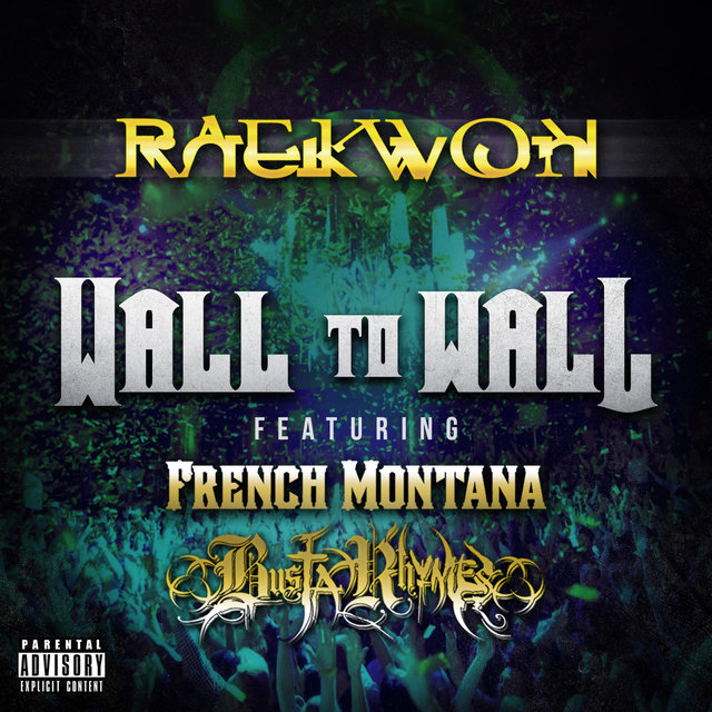 Wall To Wall feat. French Montana & Busta Rhymes