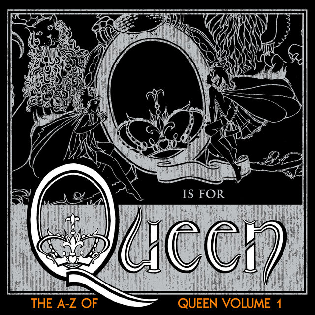 The A-Z of Queen Vol. 1