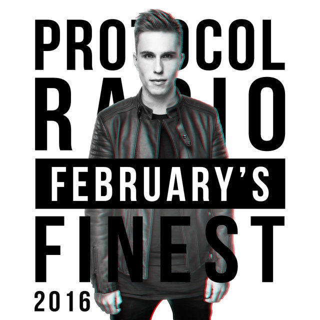 Protocol Radio - February's Finest 2016