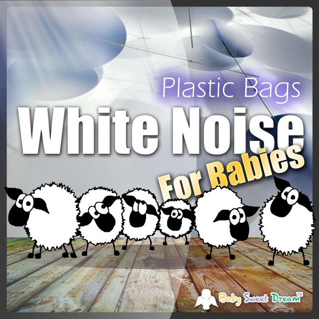 White Noise for Babies: Plastic Bags