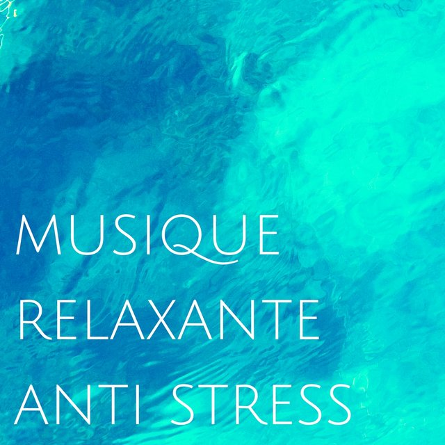 musique relaxation anti stress