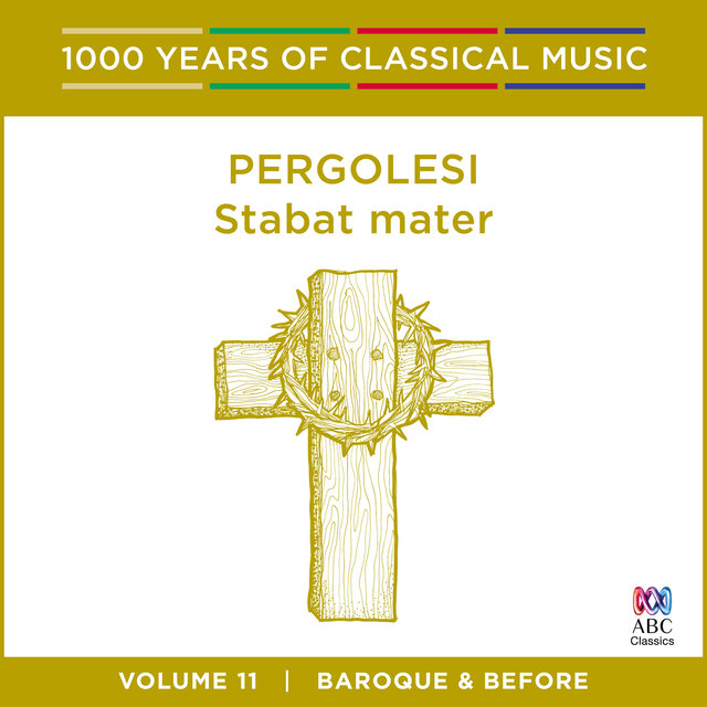 Pergolesi: Stabat mater (1000 Years of Classical Music, Vol. 11)