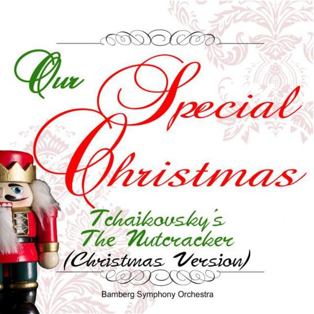 Our Special Christmas: Tchaikovsky's the Nutcracker (Christmas Version)