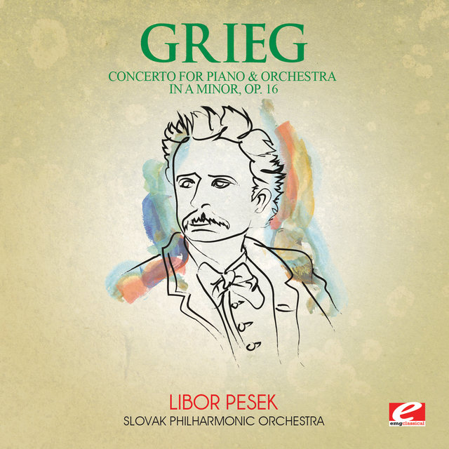 Grieg: Concerto for Piano and Orchestra in A Minor, Op. 16 (Digitally Remastered)