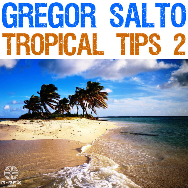 Gregor Salto - Tropical Tips 2