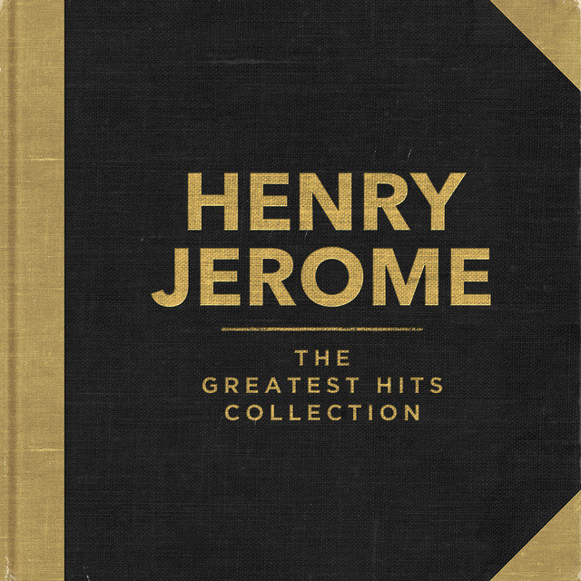 Henry Jerome - The Greatest Hits Collection