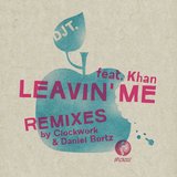 Leavin' Me (feat. Khan) (Clockwork C/W Remix)