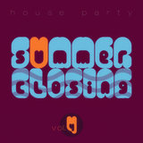 Summer Closing House Party - Vol.4