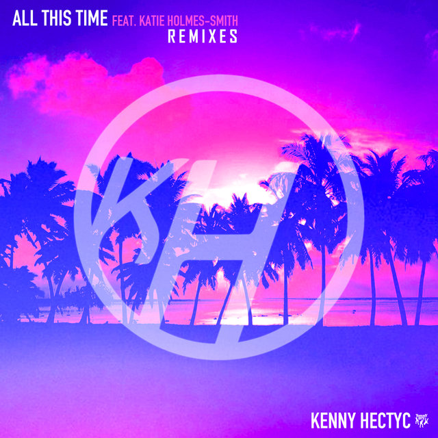 All This Time (feat. Katie Holmes-Smith) [Remixes]
