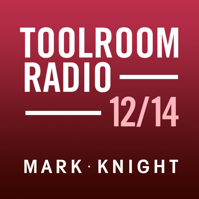 Toolroom Knights Radio - December 2014