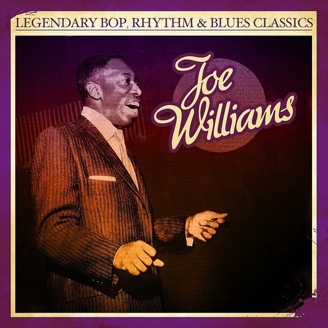 Legendary Bop, Rhythm & Blues Classics: Joe Williams (Digitally Remastered)