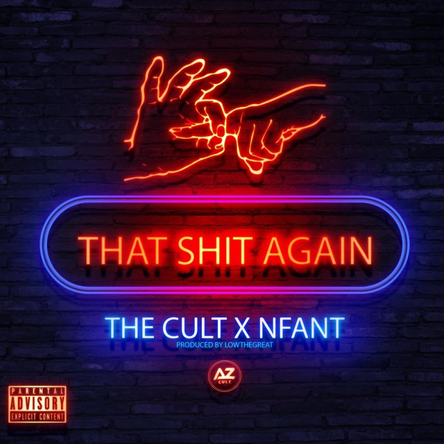 That Shit Again (feat. The Cult & Nfant)